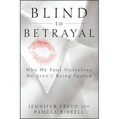 Blind to Betrayal - by  Jennifer Freyd & Pamela Birrell (Paperback) - image 1 of 1