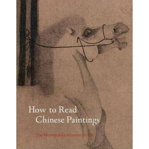 How to Read Chinese Paintings - (Metropolitan Museum of Art - How to Read) by  Maxwell K Hearn - image 1 of 1