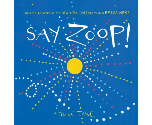 Say Zoop! -  by Herve Tullet (School And Library) - image 1 of 1