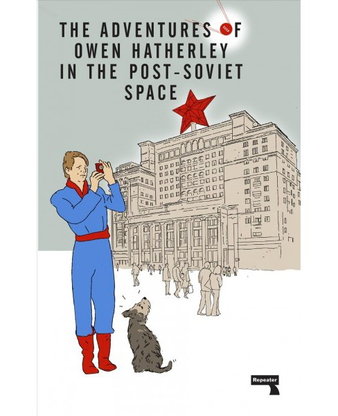 Adventures of Owen Hatherley in the Post-Soviet Space -  (Paperback) - image 1 of 1