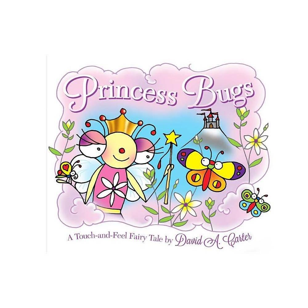 Princess Bugs David Carter S Bugs By David A Carter Hardcover