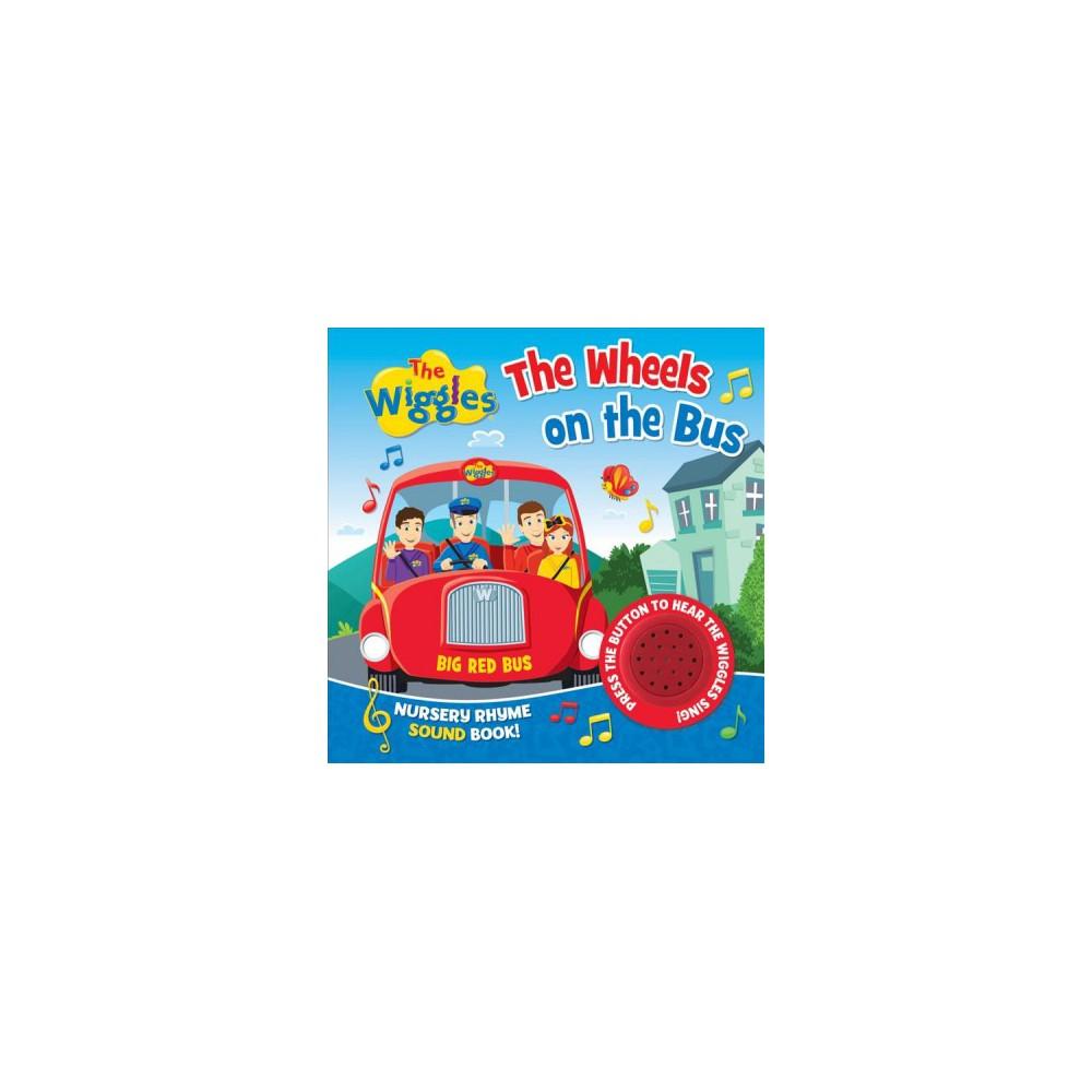 Wheels on the Bus Nursery Rhyme Sound Book - Brdbk (Wiggles) (Hardcover)