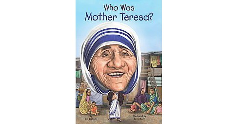 Who Was Mother Teresa? (Paperback) (Jim Gigliotti) - image 1 of 1