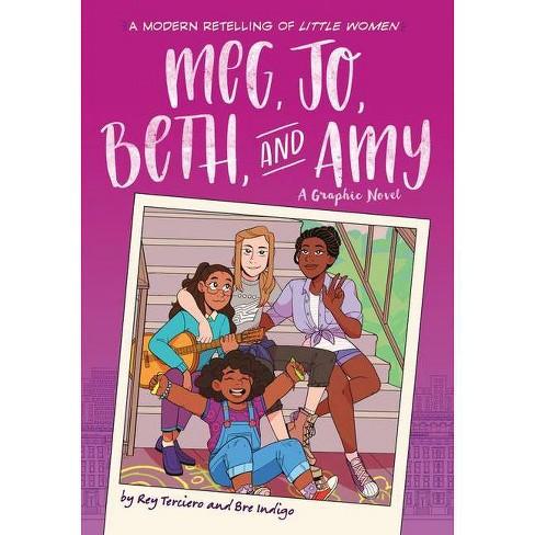 Meg, Jo, Beth, and Amy : A Modern Retelling of Little Women -  by Rey Terciero (Paperback) - image 1 of 1