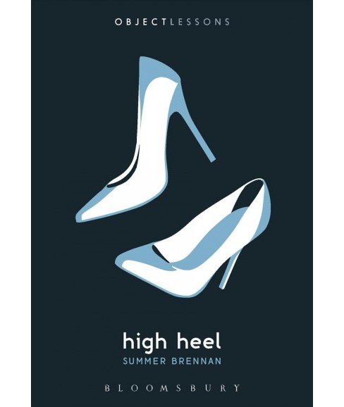 High Heel -  (Object Lessons) by Summer Brennan (Paperback) - image 1 of 1