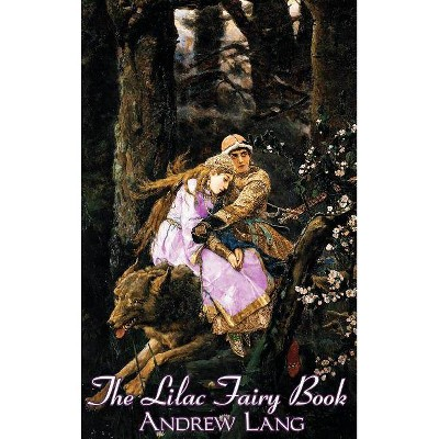 The Lilac Fairy Book, Edited by Andrew Lang, Fiction, Fairy Tales, Folk Tales, Legends & Mythology - (Hardcover)