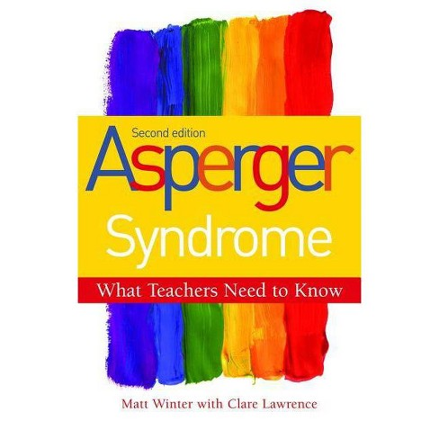 Asperger Syndrome - What Teachers Need to Know - 2 Edition by  Matt Winter (Paperback) - image 1 of 1