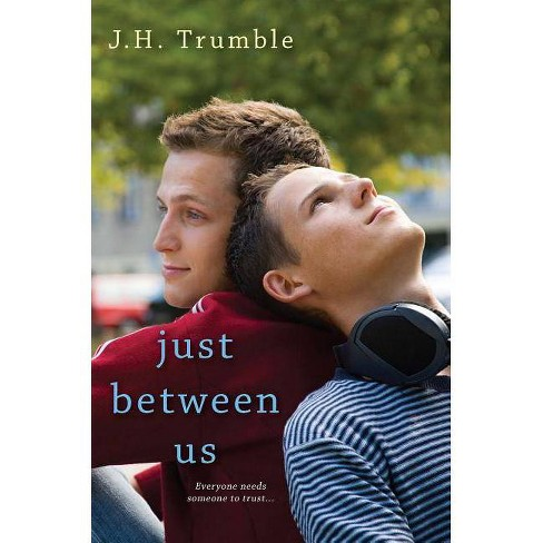 Just Between Us - by  J H Trumble (Paperback) - image 1 of 1