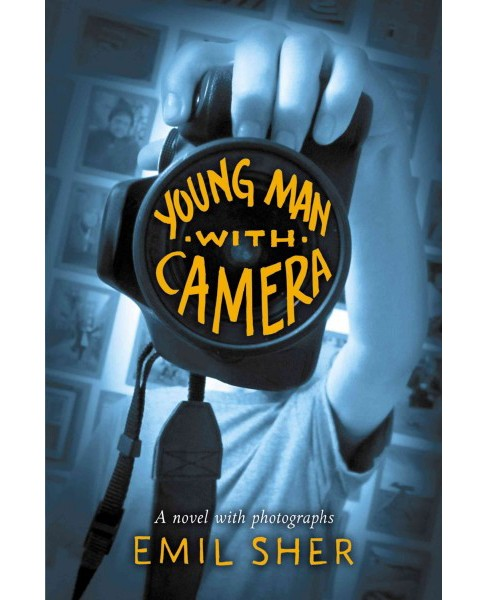 Young Man With Camera (Hardcover) (Emil Sher) - image 1 of 1
