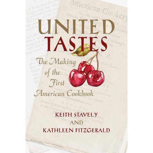 United Tastes - by  Keith Stavely & Kathleen Fitzgerald (Paperback) - image 1 of 1