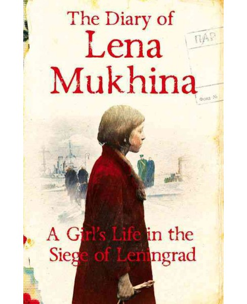 Diary of Lena Mukhina : A Girl's Life in the Siege of Leningrad (Paperback) - image 1 of 1