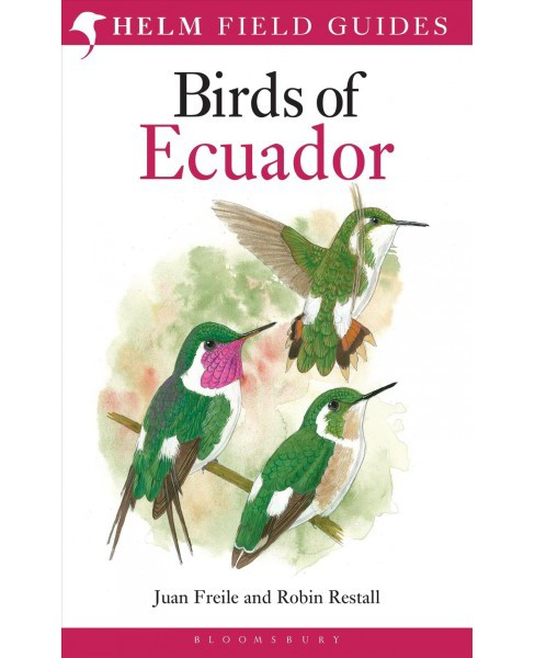Birds of Ecuador -  (Helm Field Guides) by Juan F. Freile & Robin Restall (Paperback) - image 1 of 1