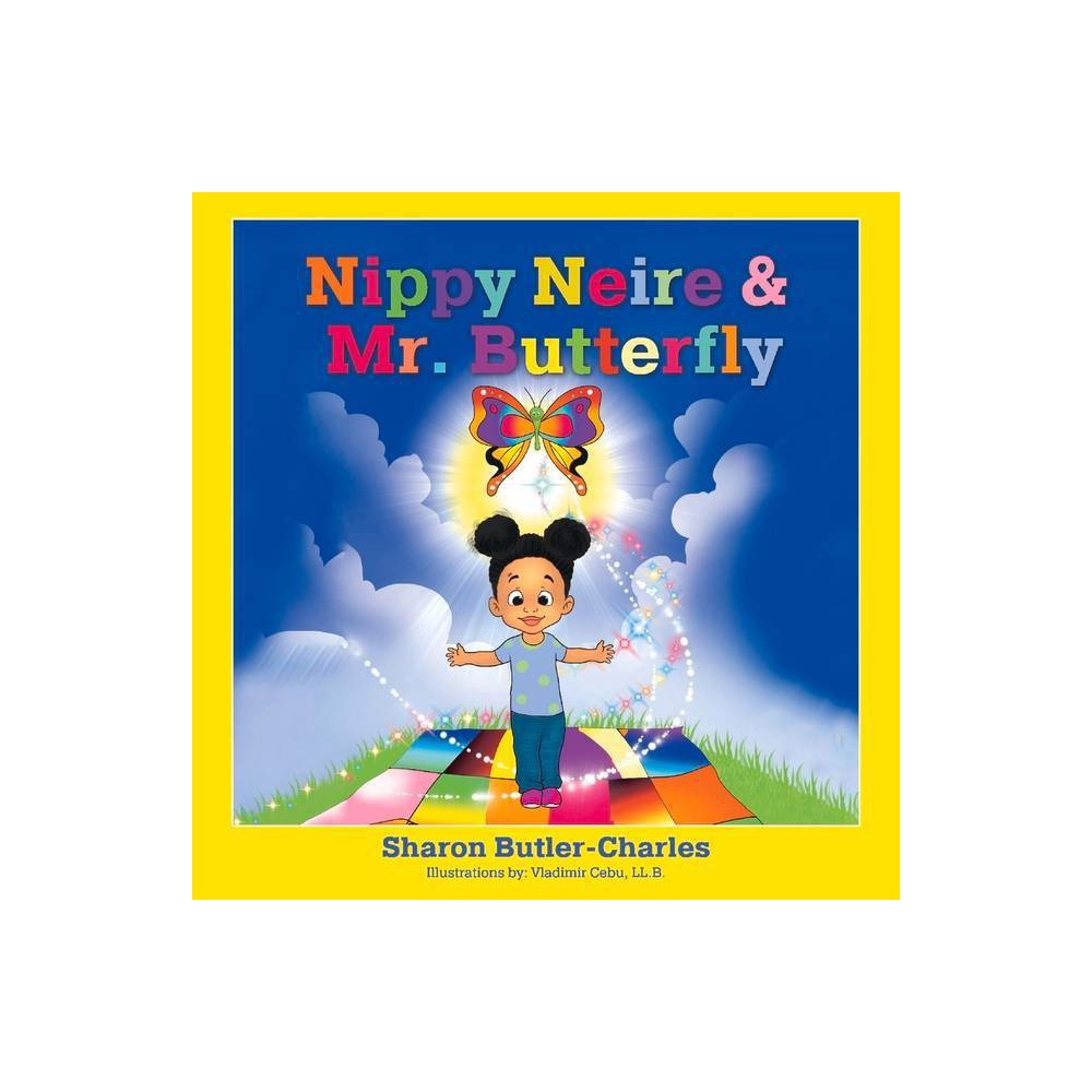 Nippy Neire Mr Butterfly 1 Nippy Neire Mr Butterfly Friends By Sharon Butler Charles Hardcover