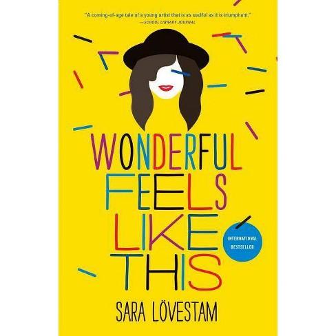 Wonderful Feels Like This - by  Sara Lovestam (Paperback) - image 1 of 1