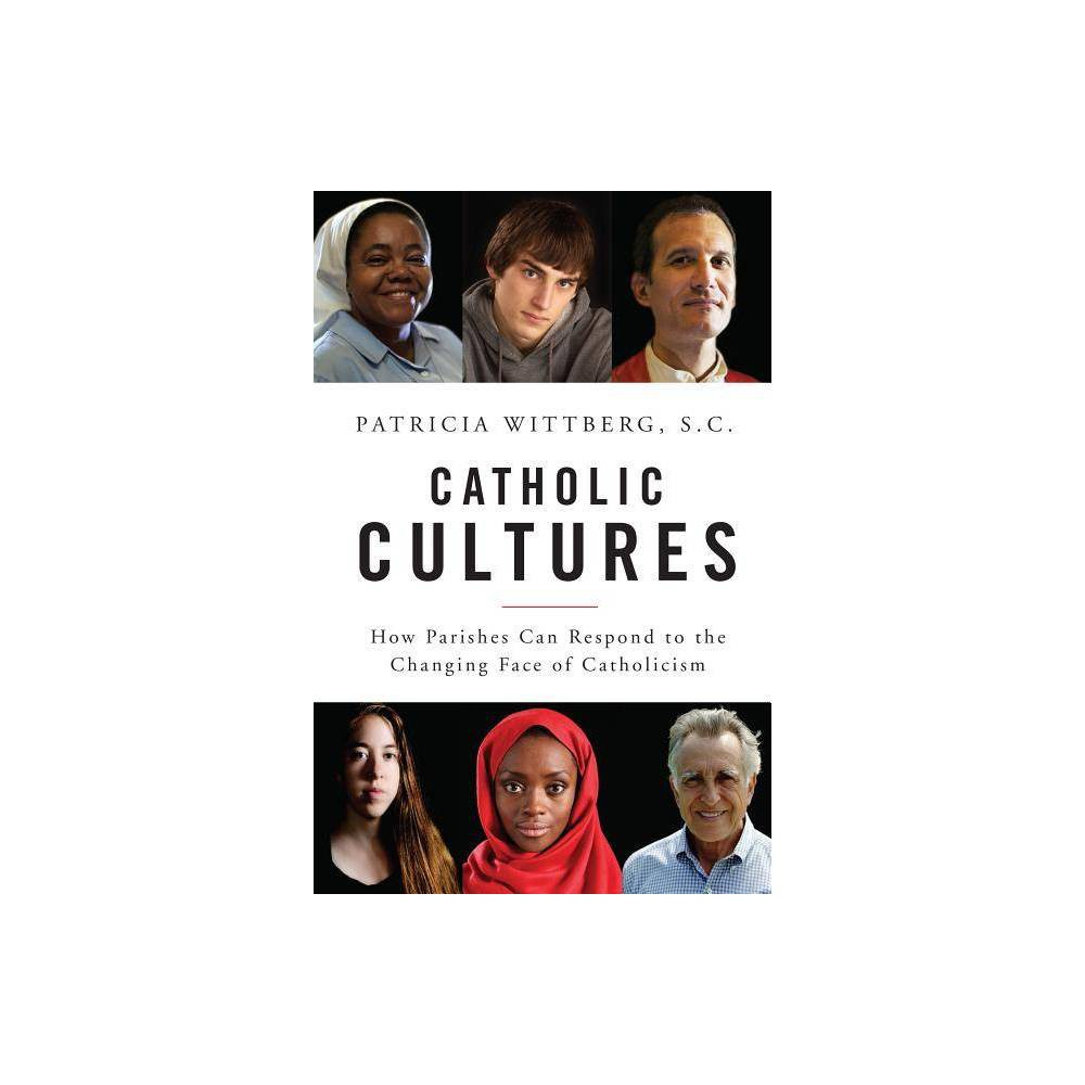 Catholic Cultures By Patricia Wittberg Paperback