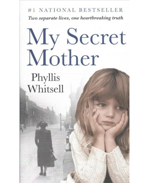 My Secret Mother : Two Different Lives, One Heartbreaking Secret; a Memior -  (Paperback) - image 1 of 1