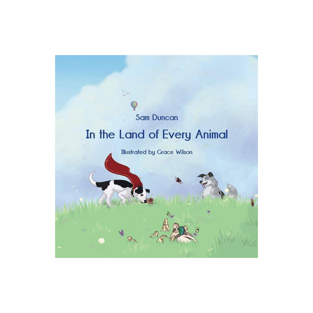 In The Land Of Every Animal By Sam Duncan Paperback