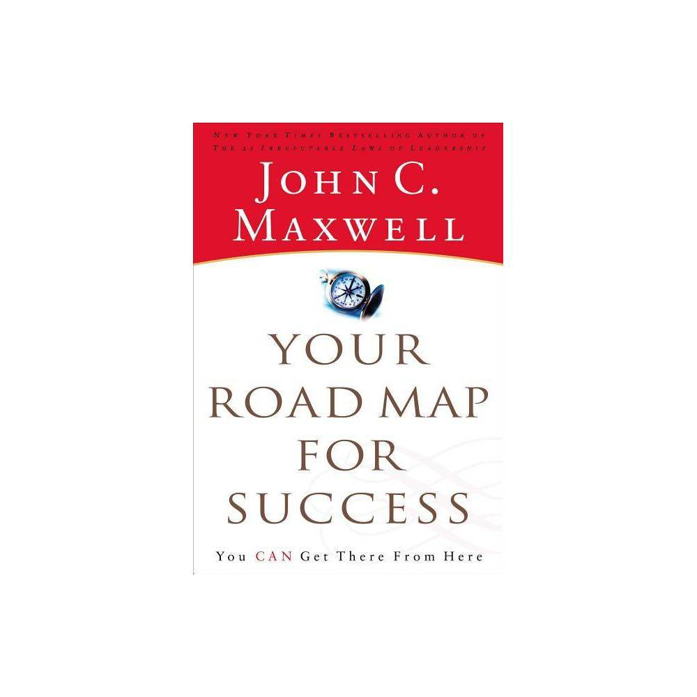 Your Road Map For Success By John C Maxwell Paperback