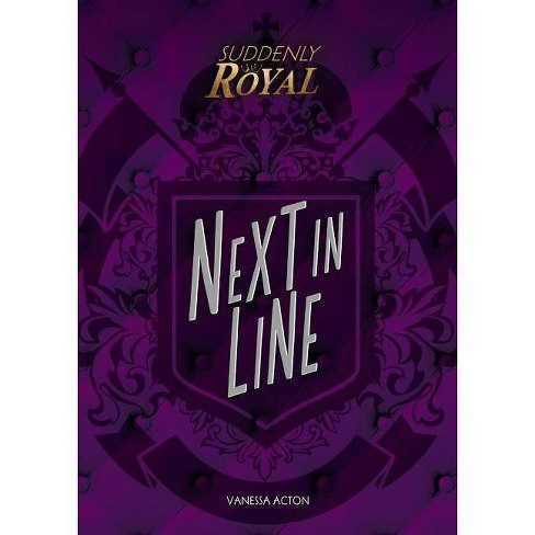 Next in Line - (Suddenly Royal) by  Vanessa Acton (Hardcover) - image 1 of 1