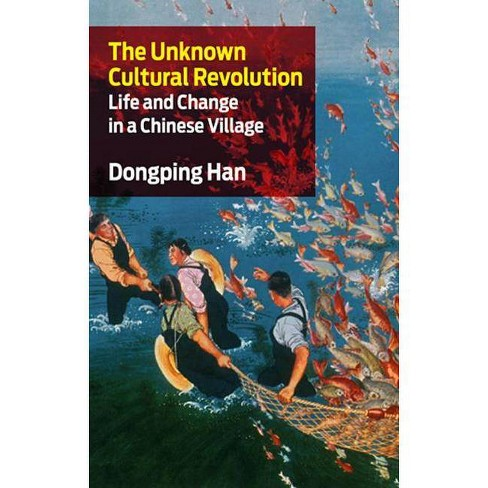 The Unknown Cultural Revolution - by  Dongping Han (Paperback) - image 1 of 1