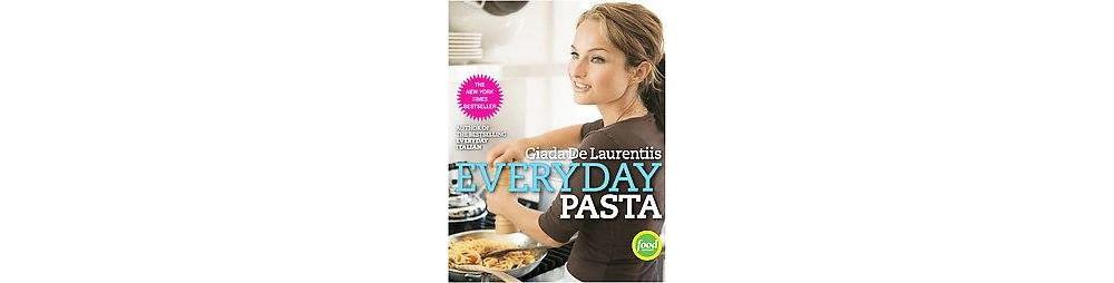 Random House Everyday Pasta (Hardcover) by Laurentiis Gia...
