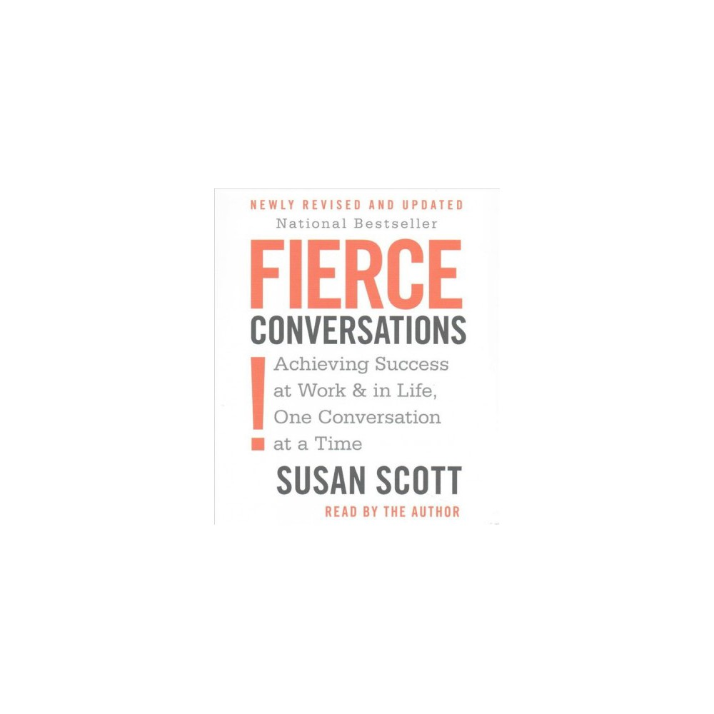 Fierce Conversations : Achieving Success at Work & in Life, One Conversation at a Time (CD/Spoken Word)