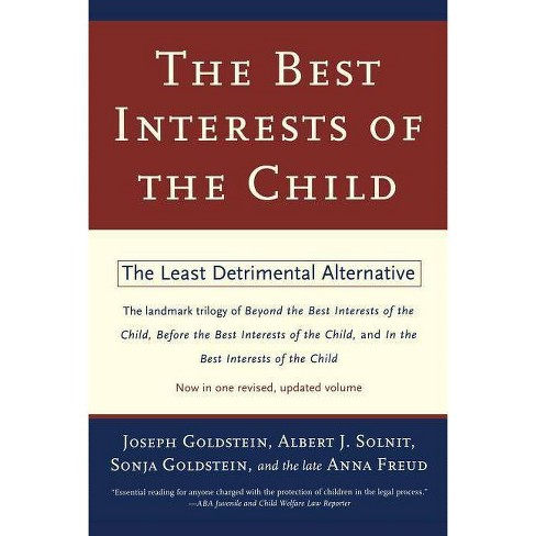 The Best Interests of the Child - by  Joseph Goldstein & Albert J Solnit & Sonja Goldstein & Anna Freud - image 1 of 1