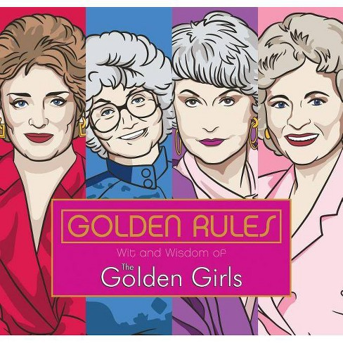 Golden Rules: Wit and Wisdom of the Golden Girls - by  Francesco Sedita & Douglas Yacka (Hardcover) - image 1 of 1