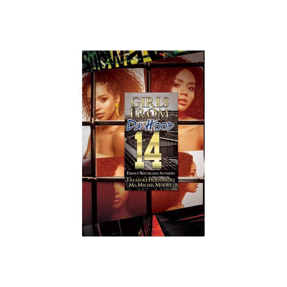 Girls From Da Hood 14 By Treasure Hernandez Michel Moore Paperback