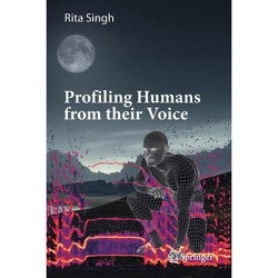 Profiling Humans from Their Voice - by  Rita Singh (Paperback)