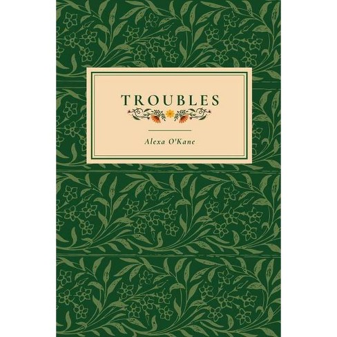 Troubles - by  Alexa O'Kane (Paperback) - image 1 of 1