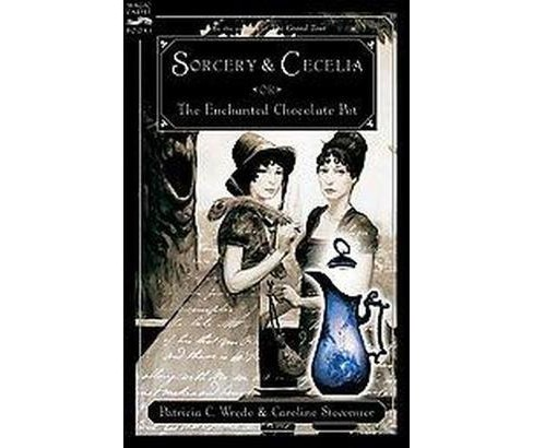 Sorcery and Cecelia or The Enchanted Chocolate Pot (Reprint) (Paperback) (Patricia C. Wrede & Caroline - image 1 of 1