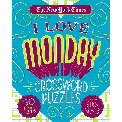 The New York Times I Love Monday Crossword Puzzles - by  Will Shortz (Spiral Bound)