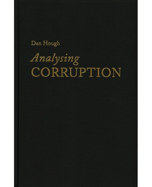 Analysing Corruption -  by Dan Hough (Hardcover) - image 1 of 1