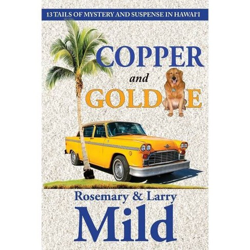 Copper and Goldie - by  Rosemary Mild & Larry Mild (Paperback) - image 1 of 1