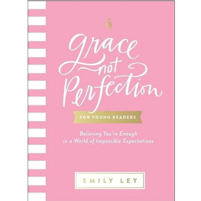 Grace, Not Perfection for Young Readers - by Emily Ley (Hardcover)
