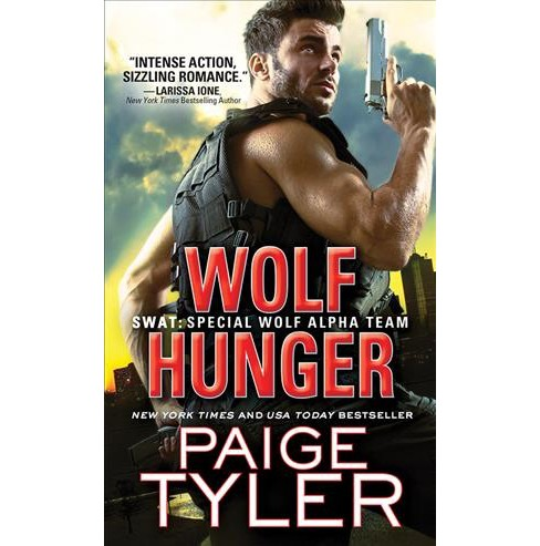 Wolf Hunger -  (SWAT: Special Wolf Alpha Team) by Paige Tyler (Paperback) - image 1 of 1