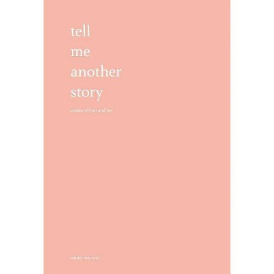 Tell Me Another Story - by Emmy Marucci (Hardcover)