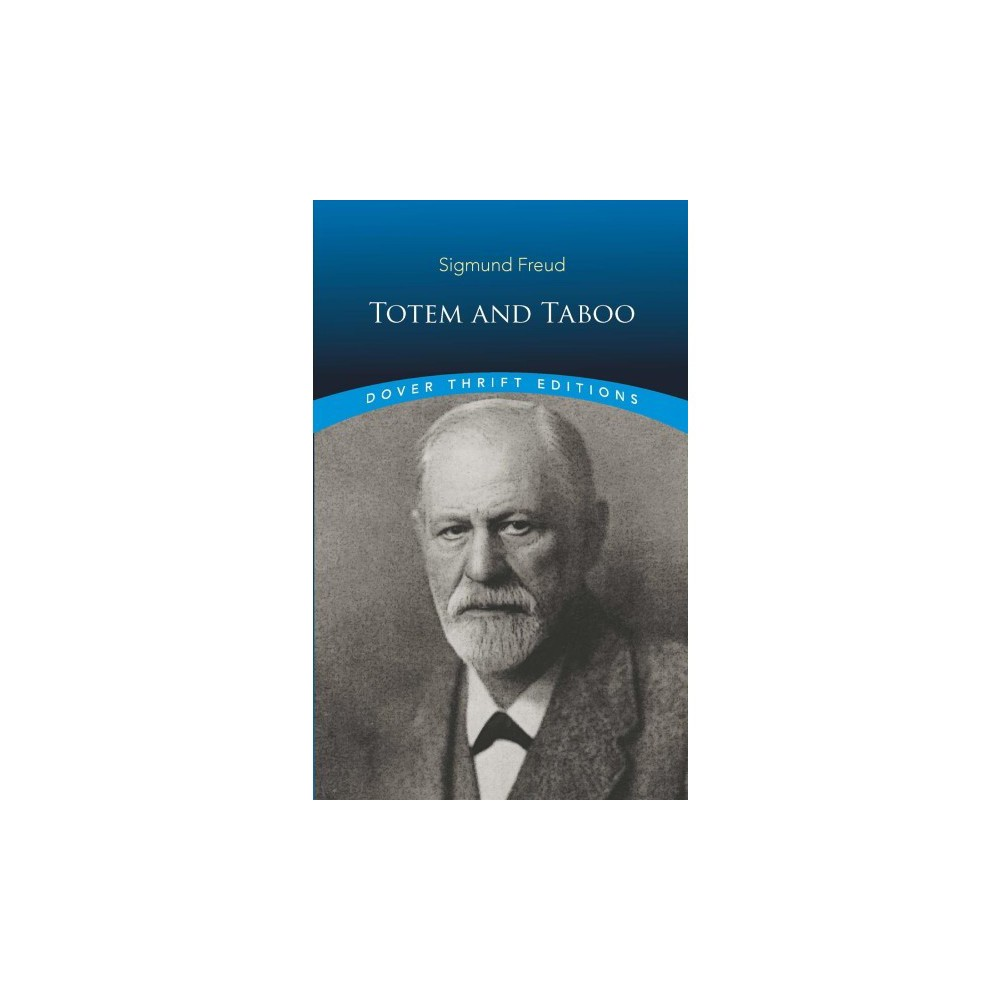 Totem and Taboo - Reprint (Dover Thrift Editions) by Sigmund Freud (Paperback)