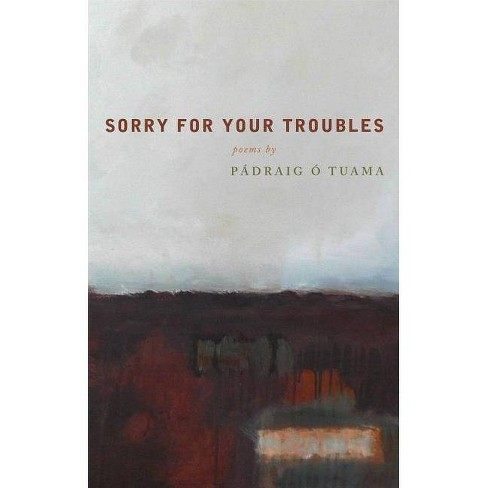 Sorry for Your Troubles - by  Padraig O Tuama (Paperback) - image 1 of 1