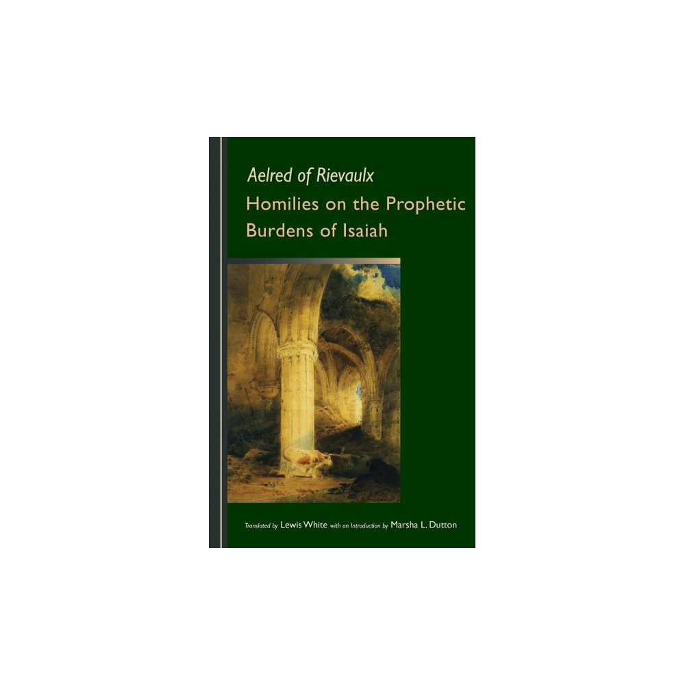 Homilies on the Prophetic Burdens of Isaiah - (Cistercian Fathers) (Paperback)