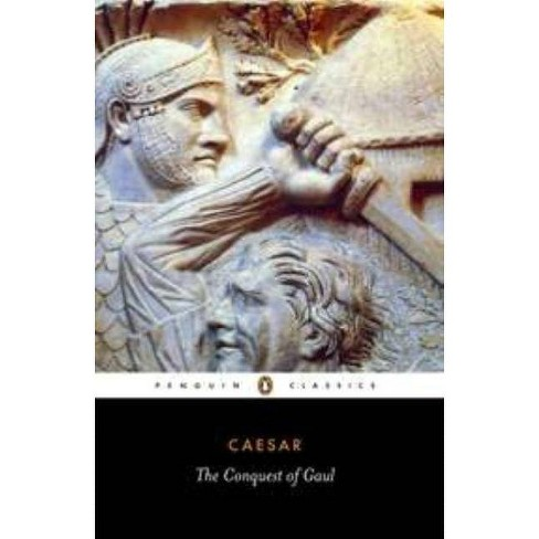The Conquest of Gaul - (Penguin Classics) by  Julius Caesar (Paperback) - image 1 of 1