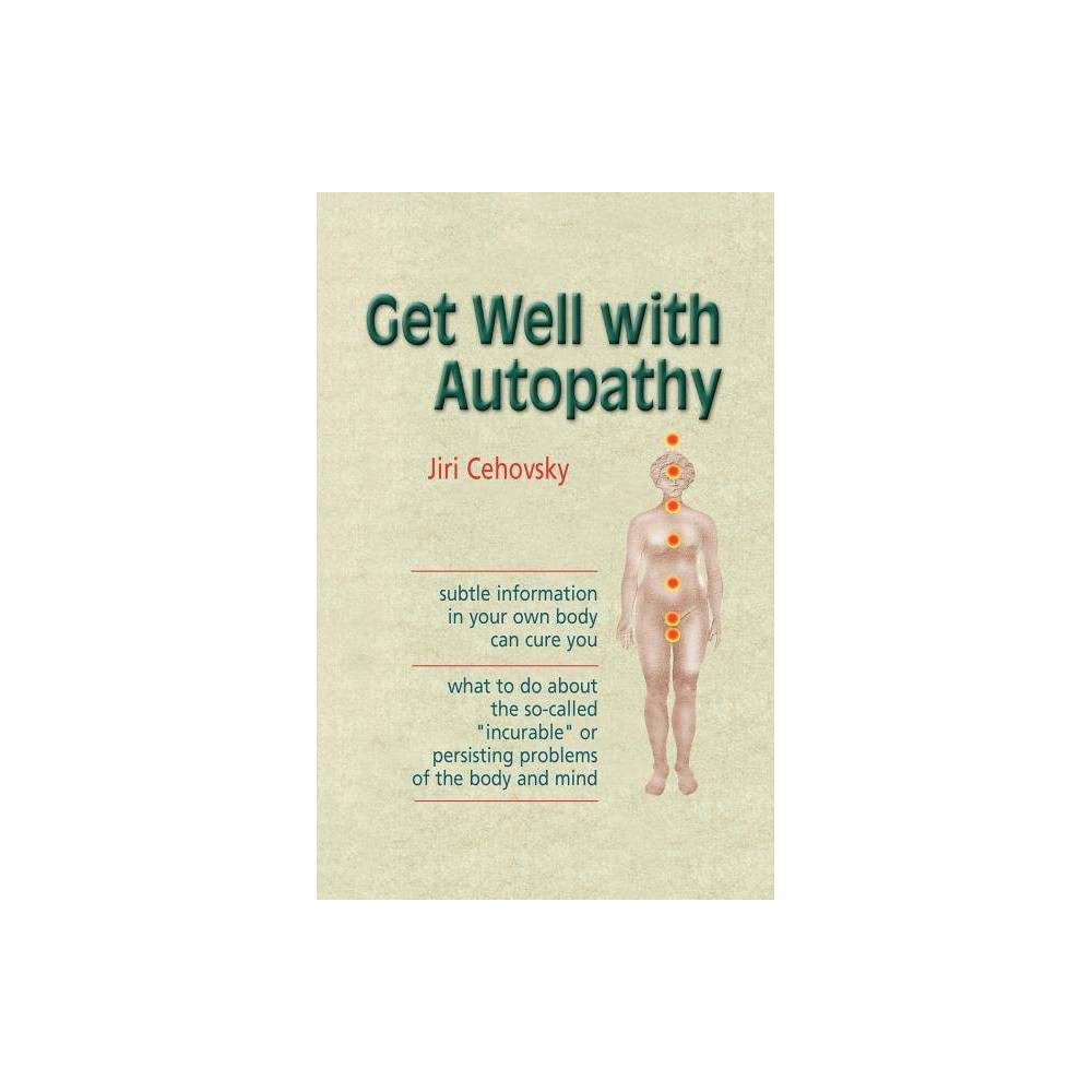 Get Well With Autopathy By Jiri Cehovsky Paperback