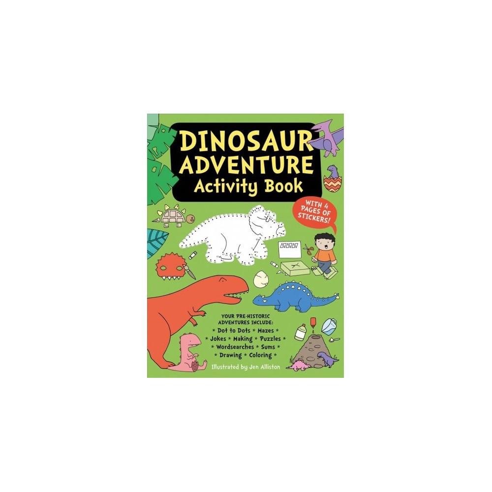 Dinosaur Adventure Activity Book - (Paperback)