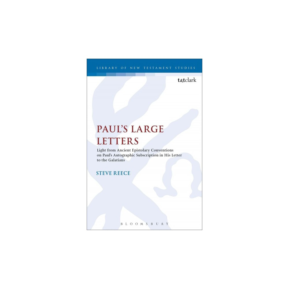 Paul's Large Letters : Paul's Autographic Subscriptions in the Light of Ancient Epistolary Conventions Paul's Large Letters : Paul's Autographic Subscriptions in the Light of Ancient Epistolary Conventions