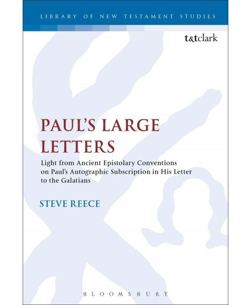 Paul's Large Letters : Paul's Autographic Subscriptions in the Light of Ancient Epistolary Conventions - image 1 of 1