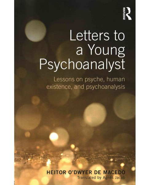 Letters to a Young Psychoanalyst : Lessons on psyche, human existence, and psychoanalysis (Paperback) - image 1 of 1