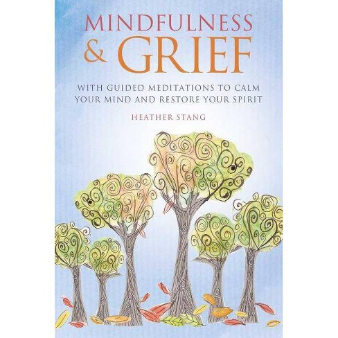 Mindfulness & Grief - by  Heather Stang (Paperback) - image 1 of 1