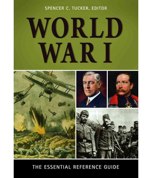 World War I : The Essential Reference Guide (Hardcover) - image 1 of 1