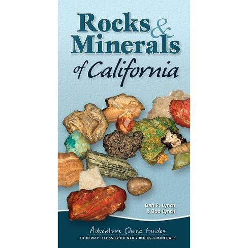 Rocks & Minerals of California - (Adventure Quick Guides) by Dan R Lynch &  Bob Lynch (Spiral_bound)